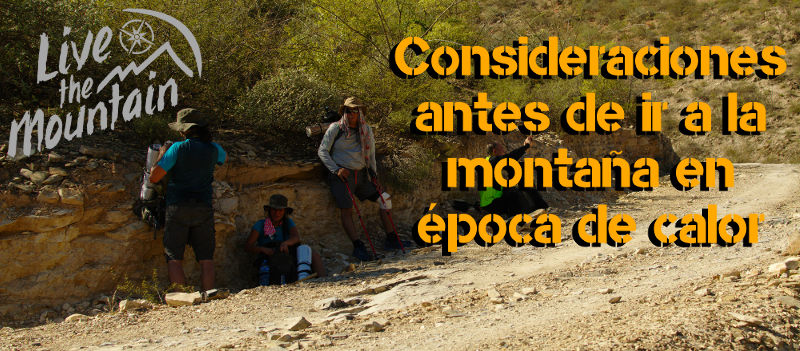 Consideraciones importantes antes de ir a la montaña en epoca de calor